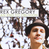 Rex Gregory | An End to Oblivion