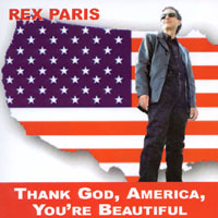 Rex Paris | Thank God, America, You're Beautiful