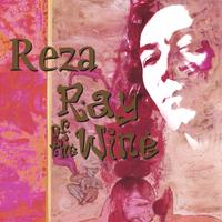 Reza Derakshani | Reza - Ray of the Wine