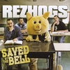 Rezhogs: Saved By The Bell