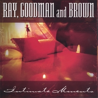 Ray, Goodman and Brown | Intimate Moments