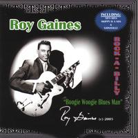 Roy Gaines | Rock-a-Billy: Boogie Woogie Blues Man