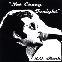 R.G. Stark | Not Crazy Tonight