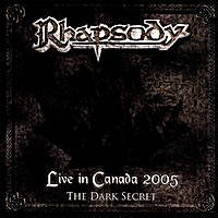 Rhapsody | Live in Canada 2005 (The Dark Secret)