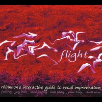 Rhiannon | Flight: Rhiannon's Interactive  Guide to Vocal Improvisation. Taking Flight/Soaring