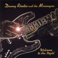 Danny Rhodes and the Messengers | Welcome to the Night