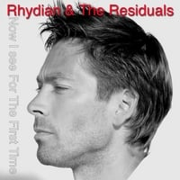 Rhydian and the Residuals | Now I See for the First Time