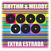 Various Artists | Rhythm & Melody By Extra Estrada