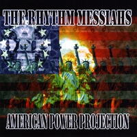 The Rhythm Messiahs | American Power Projection