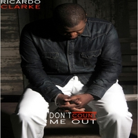 Ricardo Clarke | Don't Count Me Out