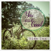 Rica Tan | You Are Good