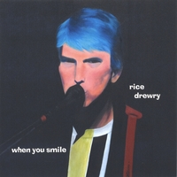 Rice Drewry | When You Smile