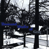 Rice Drewry | Thousand Shades of Gray