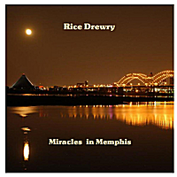 Rice Drewry | Miracles in Memphis