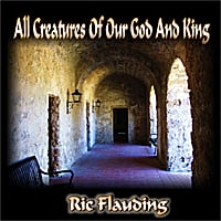Ric Flauding | All Creatures of Our God and King (2010)