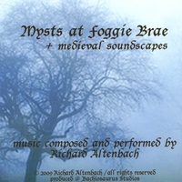 Richard Altenbach | Mysts at Foggie Brae - medieval soundscapes