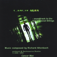 Richard Altenbach | Cancer Man - Soundtrack to the Movie