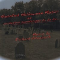 Richard Altenbach | Haunted Halloween Music: 13+ orchestral soundscapes to die for...