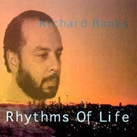 Richard Banks | Rhythms Of Life
