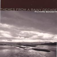 Richard Bennett | Themes From A Rainy Decade