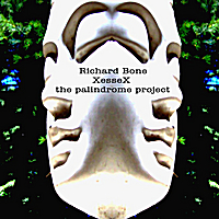 Richard Bone | Xessex - The Palindrome Project