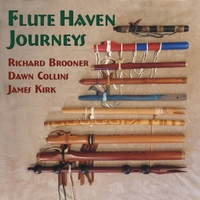 Richard Brooner, Dawn Collins & James Kirk | Flute Haven Journeys