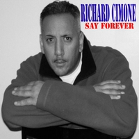 Richard Cimone | Say Forever