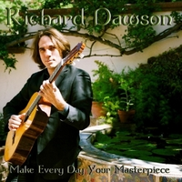 Richard Dawson | Make Every Day Your Masterpiece