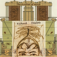 Richard Désilets | The Acrobat of Mind