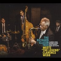 Richard Glaser Band & Clarence Webb | The Richard Glaser Trio Meets the Legend Clarence Webb
