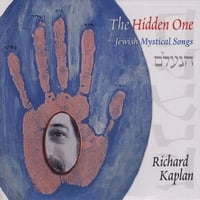 Richard Kaplan | The Hidden One: Jewish Mystical Songs