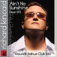 Richard Kincaid | Ain't No Sunshine (Maurice Joshua Club Mix)