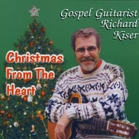 Richard Kiser | Christmas From The Heart