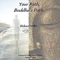 Richard Miller | Your Path, Buddha's Path