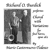 Richard O. Burdick | Richard O. Burdick performs Mario Castelnuovo-Tedesco's Choral and Variations for horn quartet, opus 162