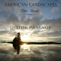 Richard Olsenius | Inside Passage: American Landscapes (Film Music, Vol. 1)