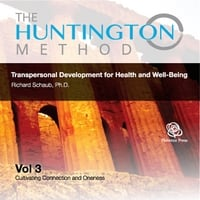 Richard Schaub Ph.D | Transpersonal Development for Health and Well-Being, Vol. 3 (The Huntington Method)