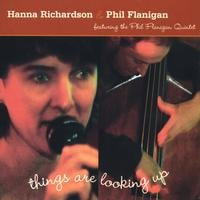 Hanna Richardson & Phil Flanigan | Things Are Looking Up