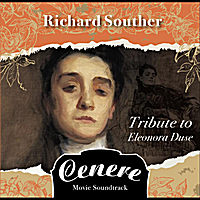 Richard Souther | Cenere: Tribute to Eleonora Duse (Motion Picture Soundtrack)