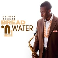 Stephen Richard | Bread  N' Water, Vol 1