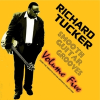 Richard Tucker | Smooth Guitar Grooves, Vol. Five