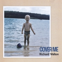 Richard Walton | Cover Me