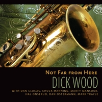 Dick Wood | Not Far from Here