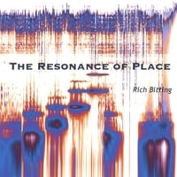 Rich Bitting | The Resonance of Place