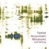 Rich Bitting: Twelve Acousmatic Miniatures
