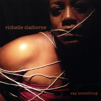 Richelle Claiborne | say something.