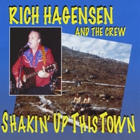 Rich Hagensen and the Crew | Shakin' Up This Town