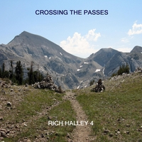 Rich Halley 4 | Crossing the Passes (feat. Michael Vlatkovich, Clyde Reed & Carson Halley)