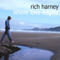 Rich Harney | Where Love Begins