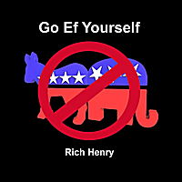 Rich Henry | Go Ef Yourself